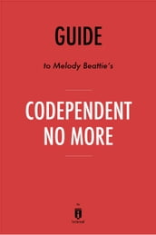 Guide to Melody Beattie s Codependent No More by Instaread