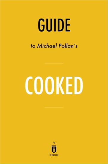 Guide to Michael Pollan's Cooked by Instaread