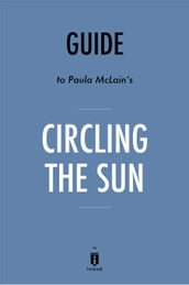 Guide to Paula McLain s Circling the Sun by Instaread