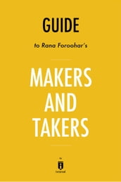 Guide to Rana Foroohar s Makers and Takers by Instaread