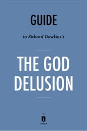 Guide to Richard Dawkins s The God Delusion by Instaread