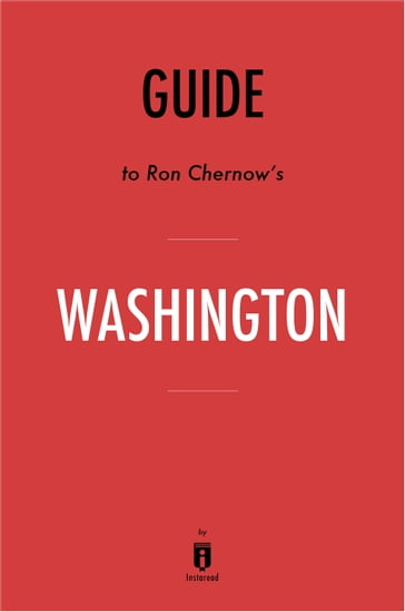 Guide to Ron Chernow's Washington by Instaread