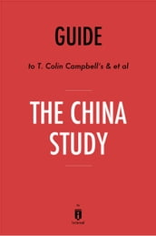 Guide to T. Colin Campbell s & et al The China Study by Instaread