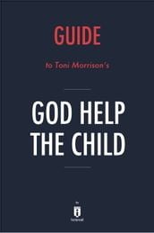 Guide to Toni Morrison s God Help the Child by Instaread