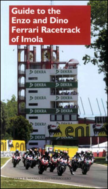 Guide to the Enzo and Dino Ferrari racetrack of Imola - S. Davies | Rochesterscifianimecon.com