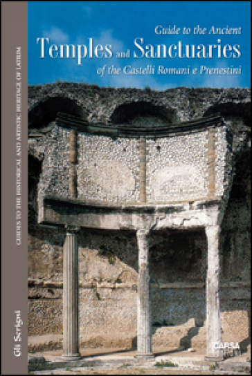 Guide to the ancient temples and sanctuaries of th Castelli Romani e Prenestini - G. Ghini |