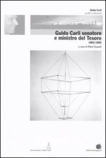 Guido Carli senatore e Ministro del Tesoro (1983-1992). 5. - P. Craveri  