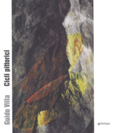 Guido Villa. Cicli pittorici. Ediz. a colori - G. Campanini |