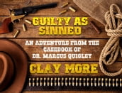 Guilty As Sinned - An Adventure From The Case Book of Dr. Marcus Quigley