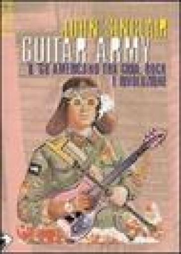 Guitar army. Il '68 americano tra gioia, rock e rivoluzione - John Sinclair pdf epub