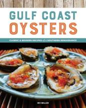 Gulf Coast Oysters: Classic and Modern Recipes of a Southern Renaissance