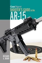 Gun Digest Shooter s Guide to the AR-15
