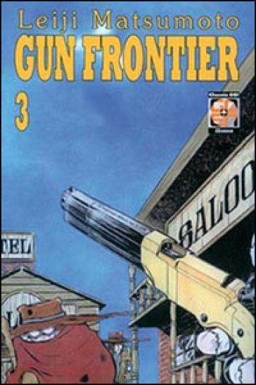 Gun Frontier. 3. - Leiji Matsumoto |