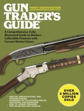 Gun Trader s Guide, Thirty-Eighth Edition