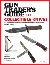 Gun Trader s Guide to Collectible Knives