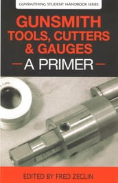 Gunsmith Tools, Cutter & Gauges