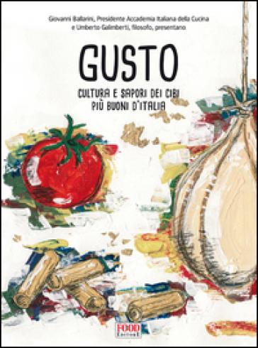 Gusto. Cultura e sapori dei cibi più buoni d'Italia -  pdf epub