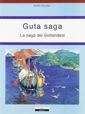 Guta saga. La saga dei Gotlandesi - D. Rossi  