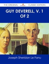 Guy Deverell, v. 1 of 2 - The Original Classic Edition
