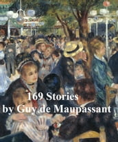 Guy de Maupassant, 13 volumes, 169 stories, in English translation