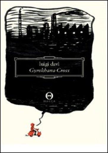 Gymkhana-Cross - Luigi Davì |