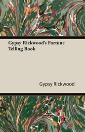 Gypsy Rickwood s Fortune Telling Book