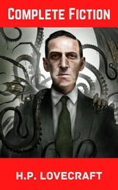 H. P. Lovecraft: The Complete Collection