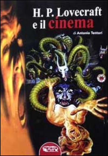 H. P. Lovecraft e il cinema - Antonio Tentori |