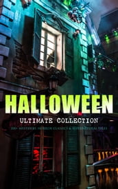 HALLOWEEN Ultimate Collection: 200+ Mysteries, Horror Classics & Supernatural Tales