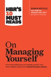 HBR s 10 Must Reads on Managing Yourself (with bonus article