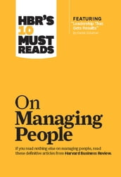 HBR s 10 Must Reads on Managing People (with featured article