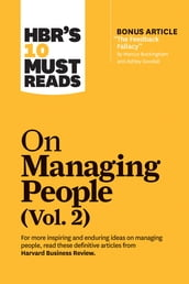 HBR s 10 Must Reads on Managing People, Vol. 2 (with bonus article