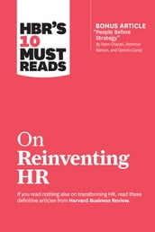 HBR s 10 Must Reads on Reinventing HR (with bonus article