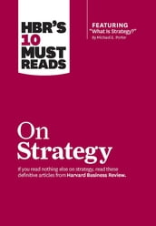 HBR s 10 Must Reads on Strategy (including featured article