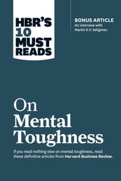 HBR s 10 Must Reads on Mental Toughness (with bonus interview