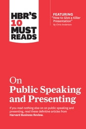 HBR s 10 Must Reads on Public Speaking and Presenting (with featured article