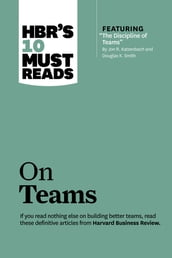 HBR s 10 Must Reads on Teams (with featured article