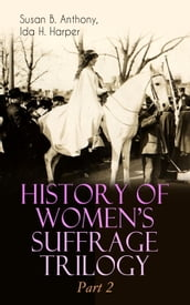 HISTORY OF WOMEN S SUFFRAGE Trilogy - Part 2