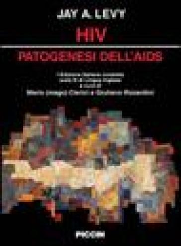 HIV. Patogenesi dell'AIDS - Jay A. Levy | Rochesterscifianimecon.com