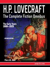 H.P. Lovecraft - The Complete Fiction Omnibus Collection - Second Edition: The Early Years