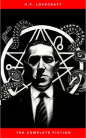 H.P. Lovecraft: The Ultimate Collection (160 Works by Lovecraft - Early Writings, Fiction, Collaborations, Poetry, Essays & Bonus Audiobook Links)