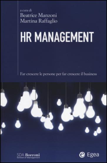 HR management. Far crescere le persone per far crescere il business - B. Manzoni |