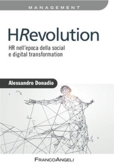 HRevolution. HR nell'epoca della social e digital trasformation - Alessandro Donadio | Thecosgala.com