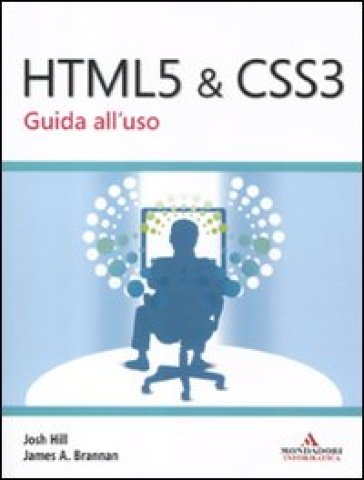 HTML 5 & CSS 3. Guida all'uso