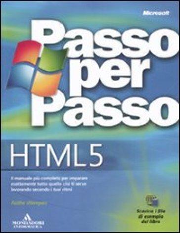 HTML 5. Passo per passo - Faithe Wempen | Ericsfund.org