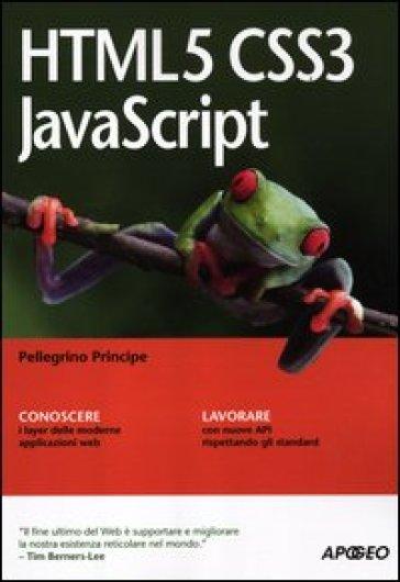 HTML5 CSS3 JavaScript - Pellegrino Principe |
