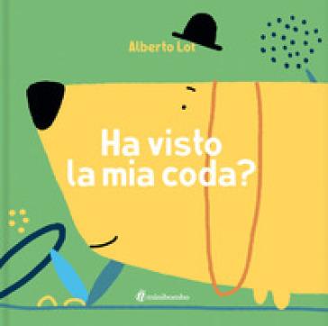 Ha visto la mia coda? Ediz. a colori - Alberto Lot | Thecosgala.com