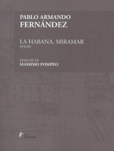 La Habana, Miramar. Ediz. spagnola e italiana - Pablo Armando Fernandez |