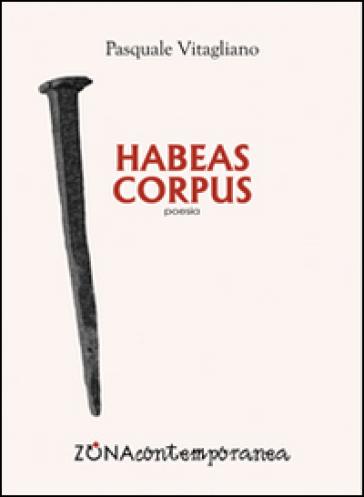 Habeas corpus - Pasquale Vitagliano |