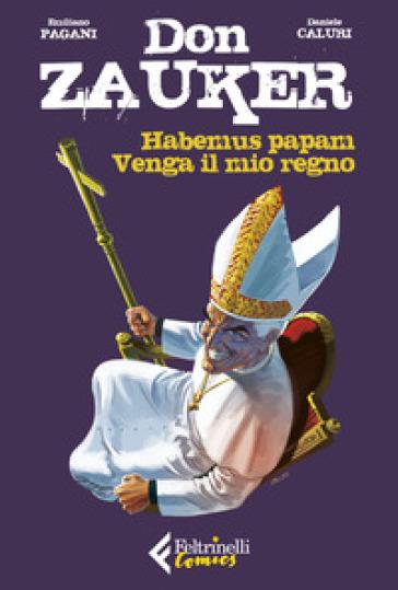 Habemus papam-Venga il mio regno. Don Zauker - Emilio Pagani | Jonathanterrington.com